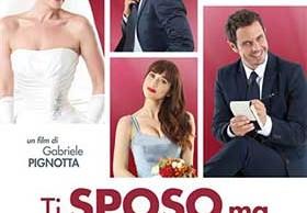 Ti-Sposo-Ma-Non-Troppo-Locandina-Poster-2014