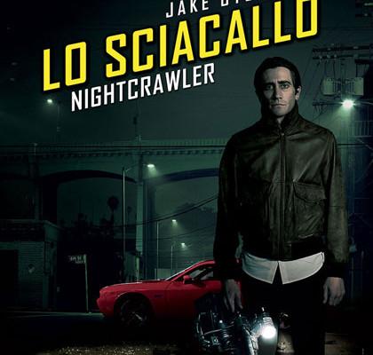 Lo sciacallo - The Nightcrawler (2014)