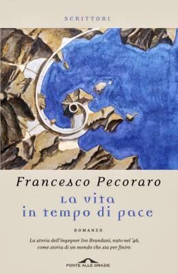francesco_pecoraro_la_vita_in_tempo_di_pace